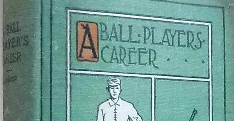 A Ball Player's Career; Being the Personal Experiences and Reminiscences