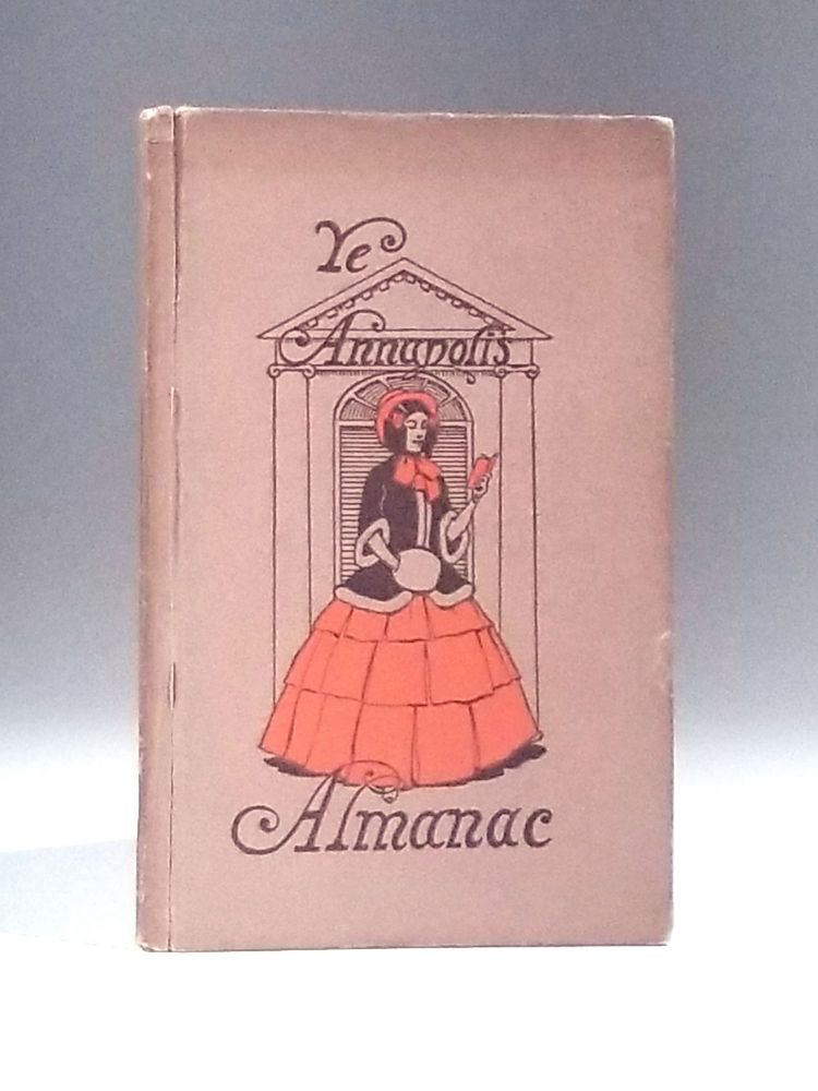 Ye Annapolis Almanac, Being an Illustrated Compendium of Historical, Literary, Meteorological and Apocryphal Information. Regional, Stevens, illiam, liver.
