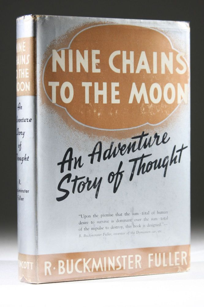 Nine Chains to the Moon An Adventure Story of Thought. . Buckminster Fuller, ichard.