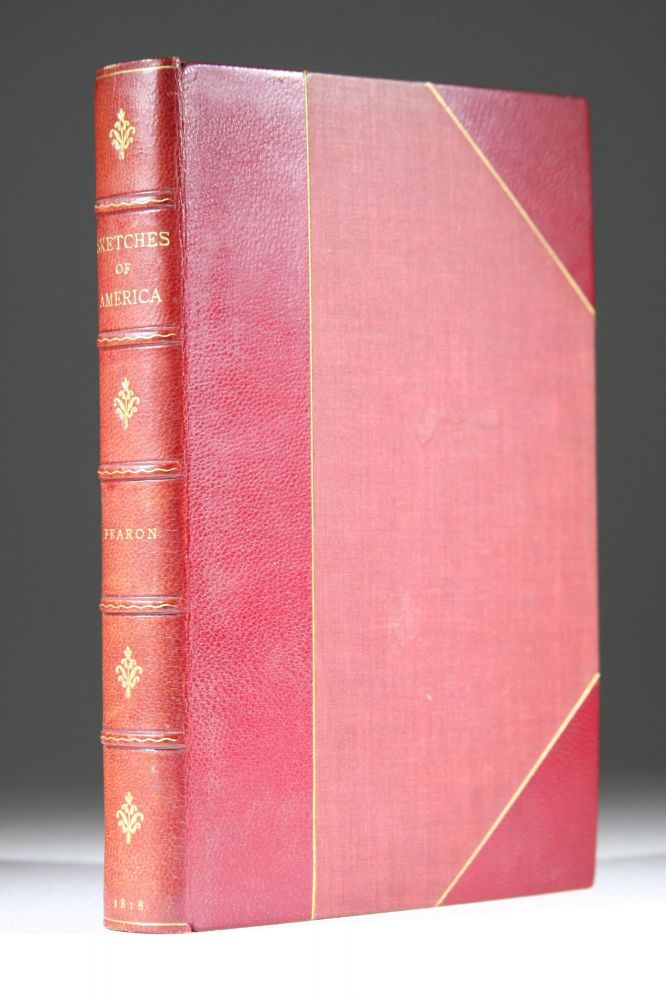 Sketches of America A Narrative of a Journey of Five Thousand Miles through the Eastern and Western States of America. Henry Bradshaw Fearon, B. 1770.
