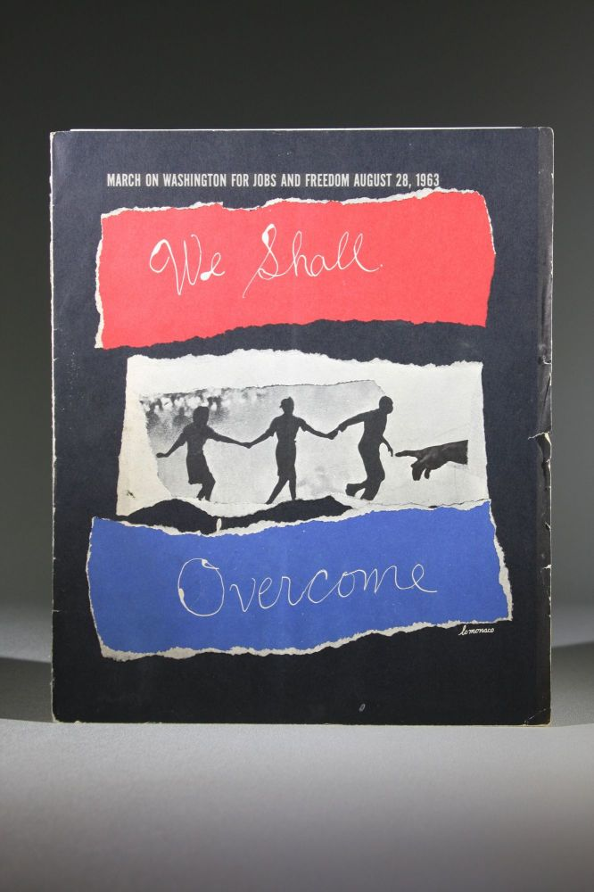 We Shall Overcome March on Washington for Jobs and Freedom August 28, 1963. Civil Rights Movement, Louis Lo Monaco.