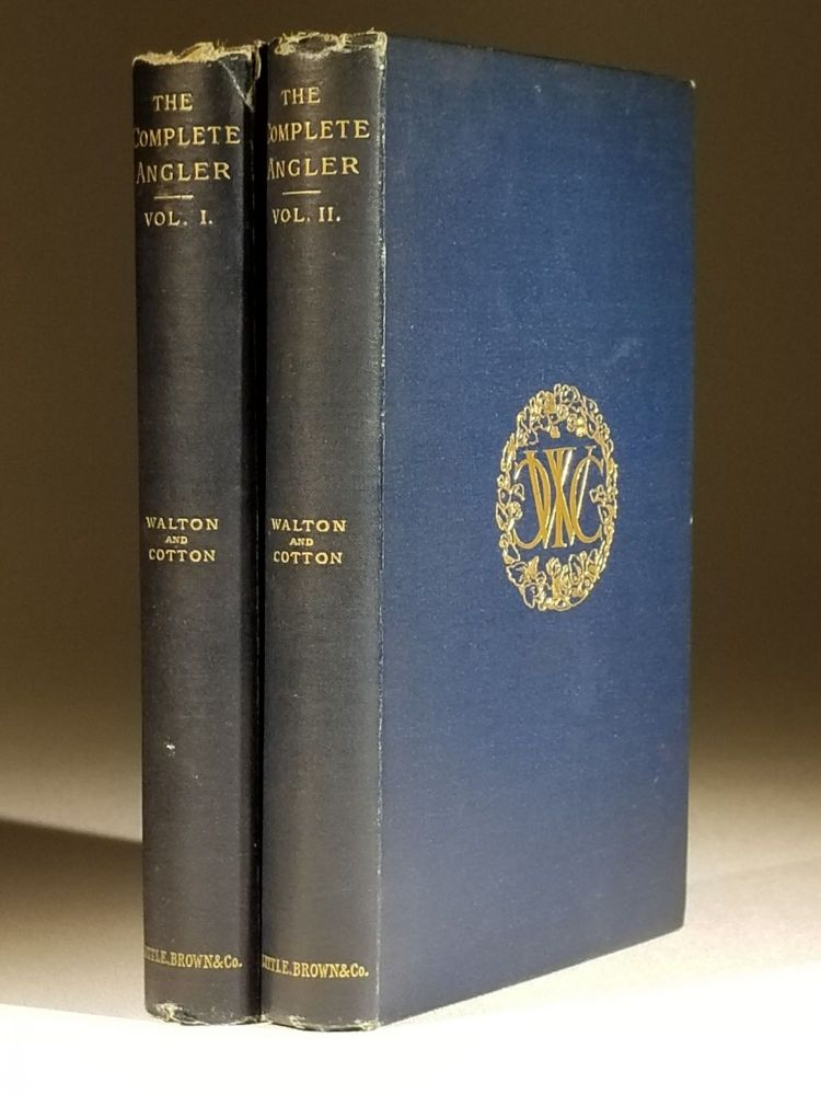 The Complete Angler, or the Contemplative Man's Recreation (in 2 volumes). Izaak Walton, Charles Cotton.