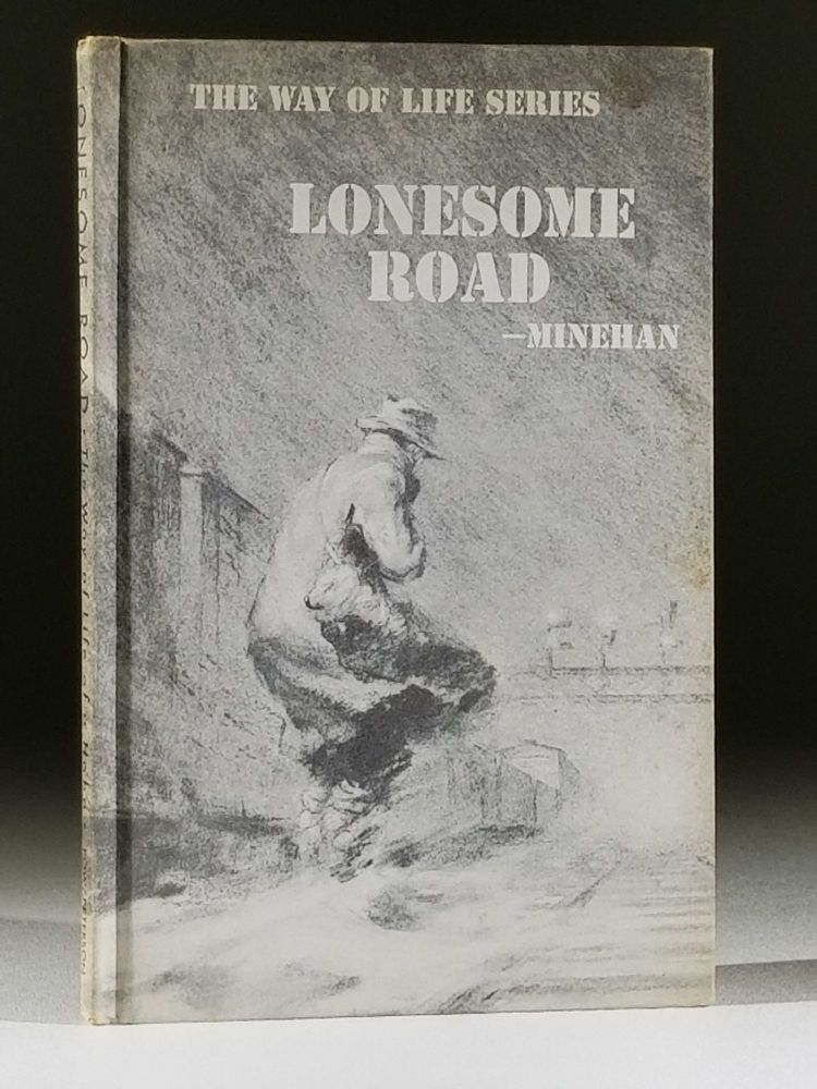 Lonesome Road: The Way of Life of a Hobo. Thomas Minehan.