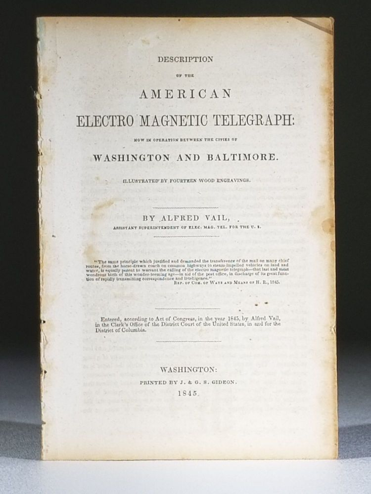 Description of the American Electro Magnetic Telegraph: Now in Operation Between the Cities of Washington and Baltimore. Alfred Vail.