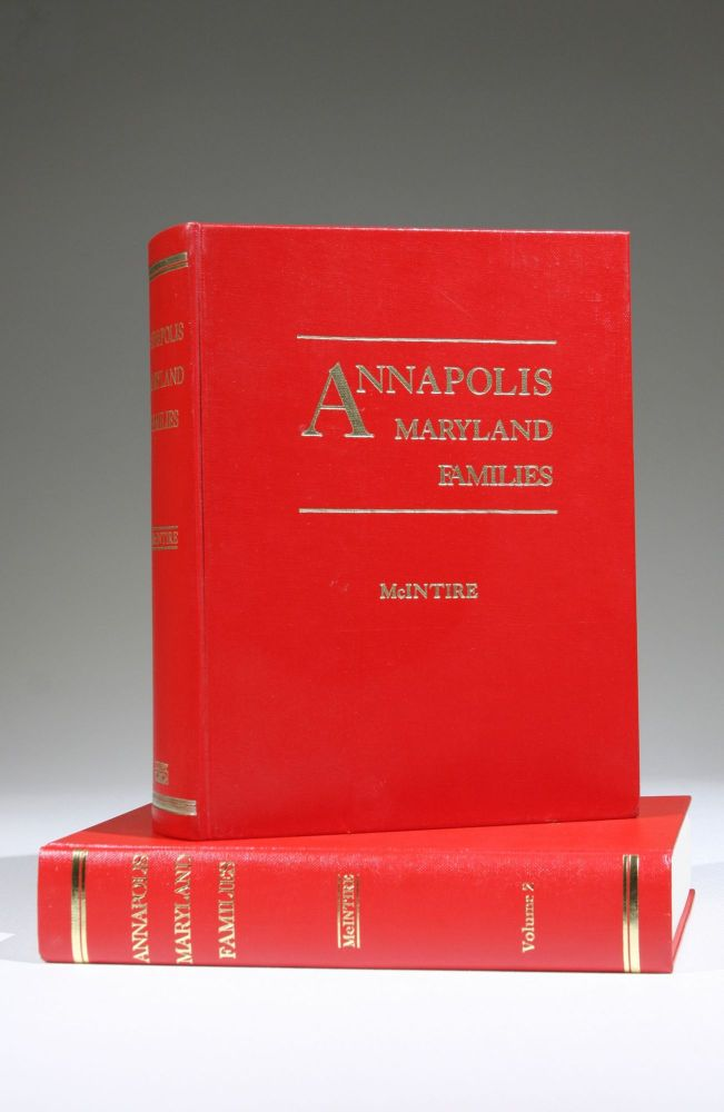 Annapolis Maryland Families (Complete in two volumes). Robert Harry McIntire.