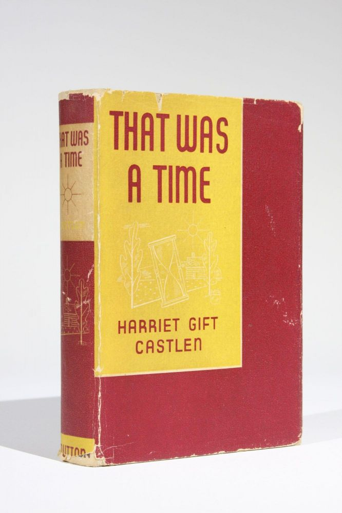 That was a Time. Harriet Gift Castlen.