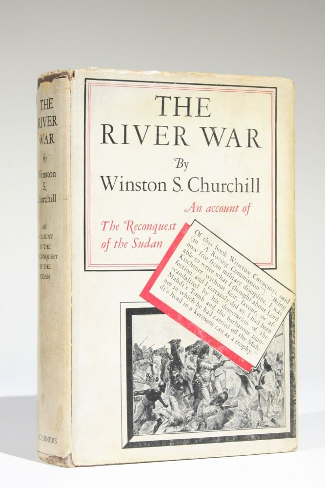The River War: An Account of the Reconquest of the Soudan [Sudan]. Winston S. Churchill.