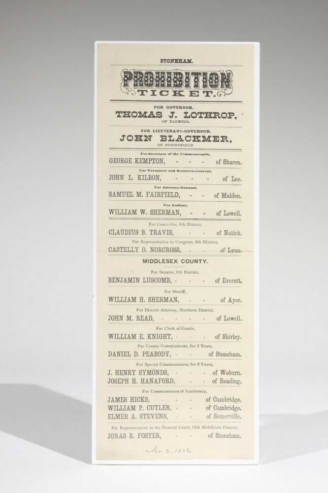 Prohibition Ticket. For Governor, Thomas J. Lothrop, of Taunton. For Lieutenant-Governor, John Blackmer, of Springfield. Massachusetts Prohibition Party.