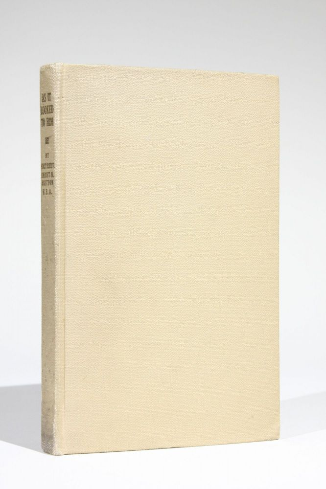 """As it Looked to Him"": Intimate Letters on the War. Emmet Britton, 1892-?, icholson."