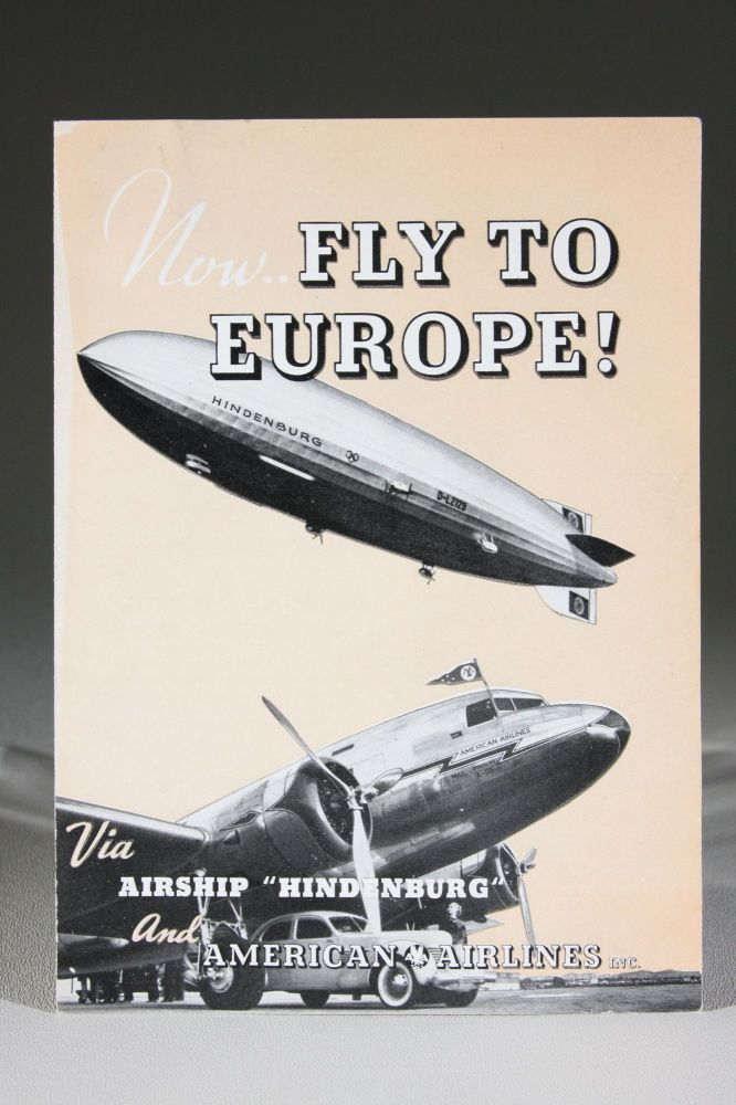 "Now..Fly to Europe! Via Airship ""Hindenburg"" and American Airlines Inc. Hindenburg, American Airlines, German Zeppelin Transport Co."
