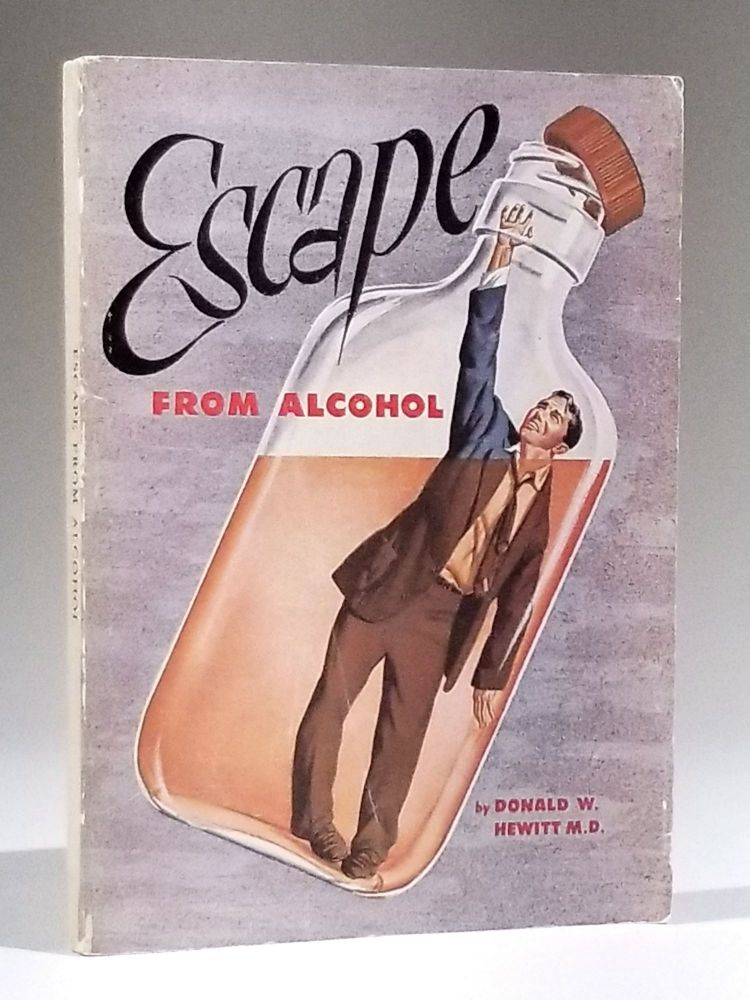 Escape from Alcohol. Americana, Donald W. Hewitt.