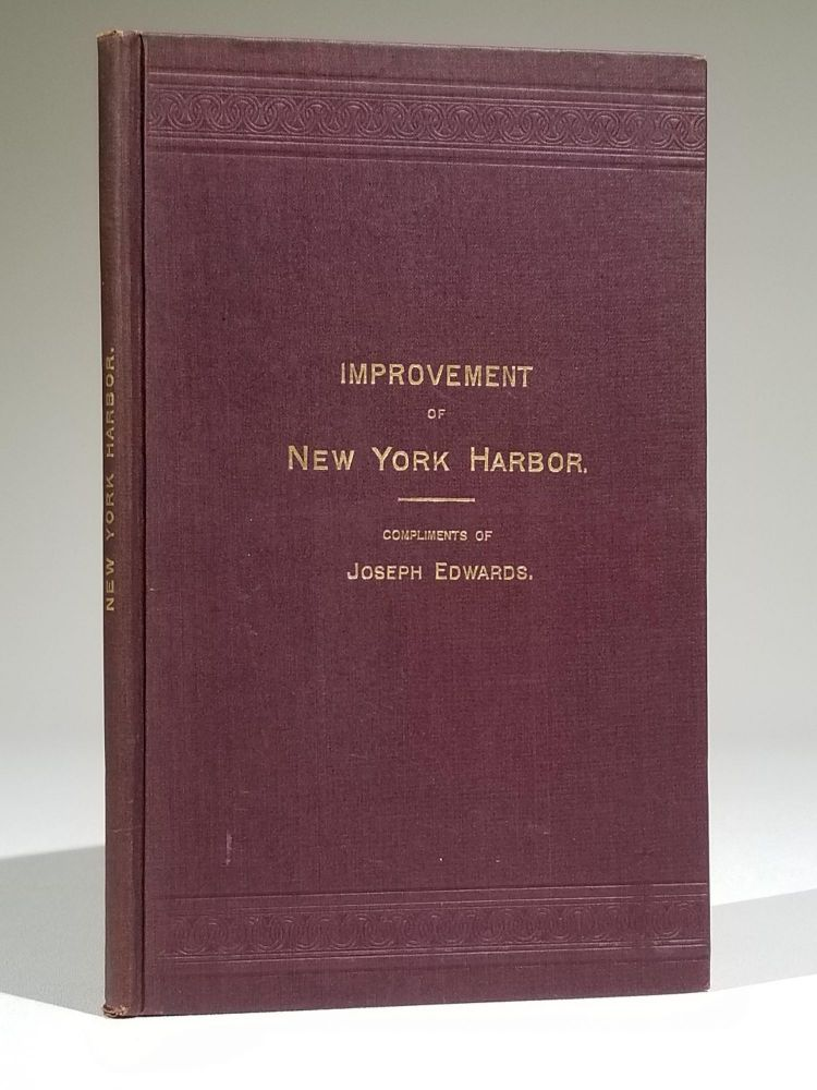 Improvement of New York Harbor, 1885 to 1891. Joseph Edwards.