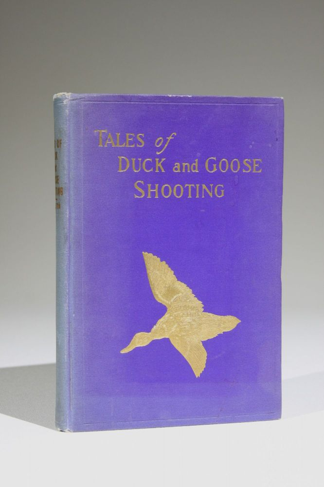 Tales of Duck and Goose Shooting; Being Duck and Goose Hunting Narratives from Celebrated Ducking Waters. William C. Hazelton, Compiler.