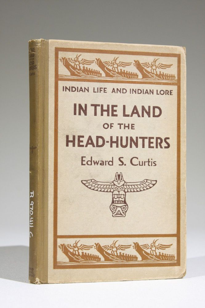 In the Land of the Head-hunters (Signed). Edward Curtis, heriff.