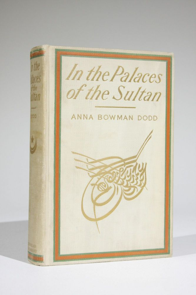 In the Palaces of the Sultan. Anna Bowman Dodd.