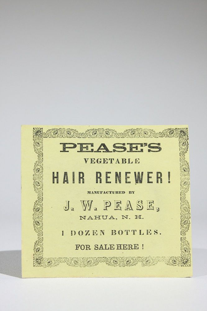 Pease's Vegetable Hair Renewer! 1 Dozen Bottles, for Sale Here! Patent Medicine, J. W. Pease.