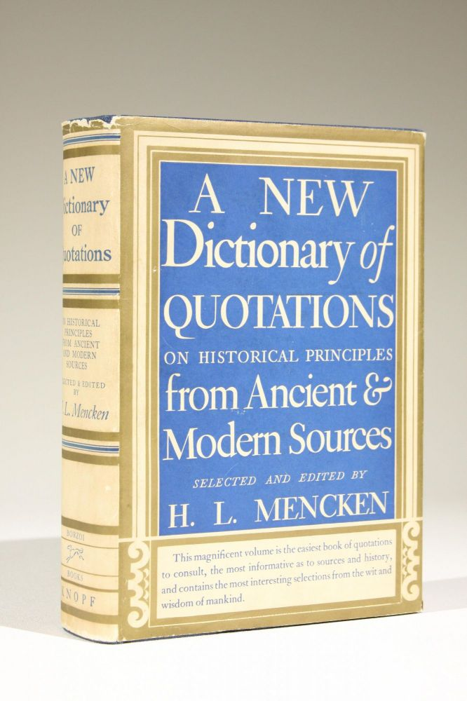 A New Dictionary of Quotations on Historical Principles from Ancient and Modern Sources. Mencken, enry, ouis.