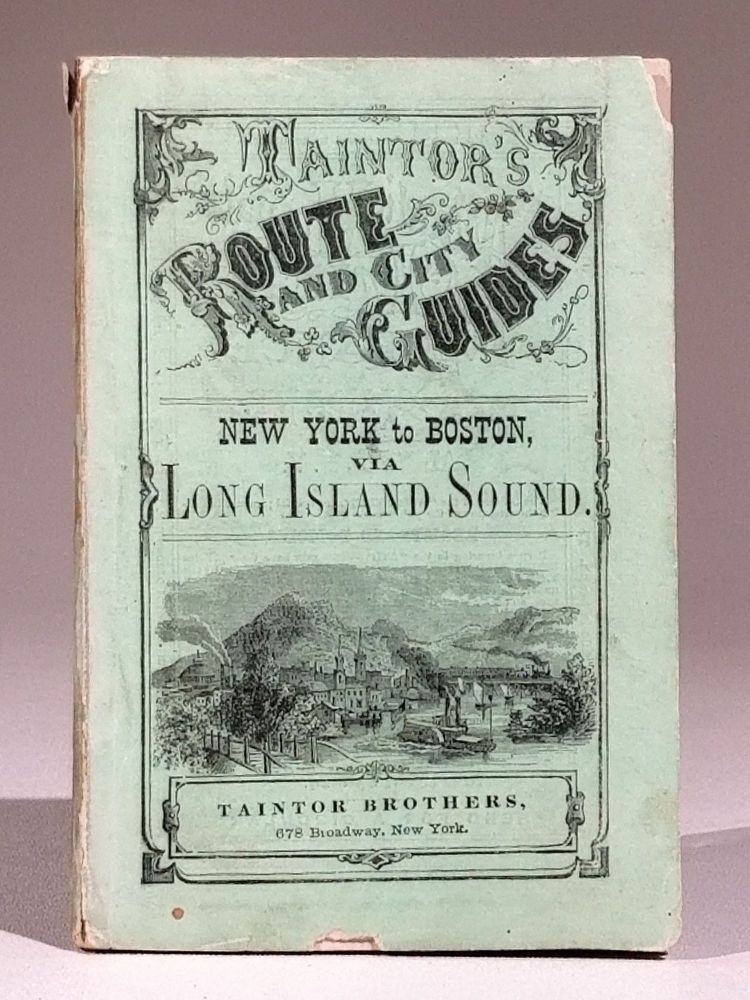 New-York to Boston via Long Island Sound. Steamboats and Connecting Railroads, with Descriptive Sketches of Cities, Villages, Stations, Scenery and Objects of Interest Along the Routes. Long Island Sound.