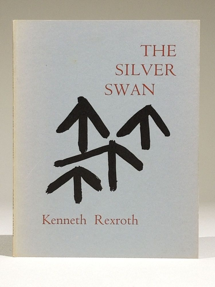 The Silver Swan: Poems Written in Kyoto 1974-75 (Signed). Kenneth Rexroth.