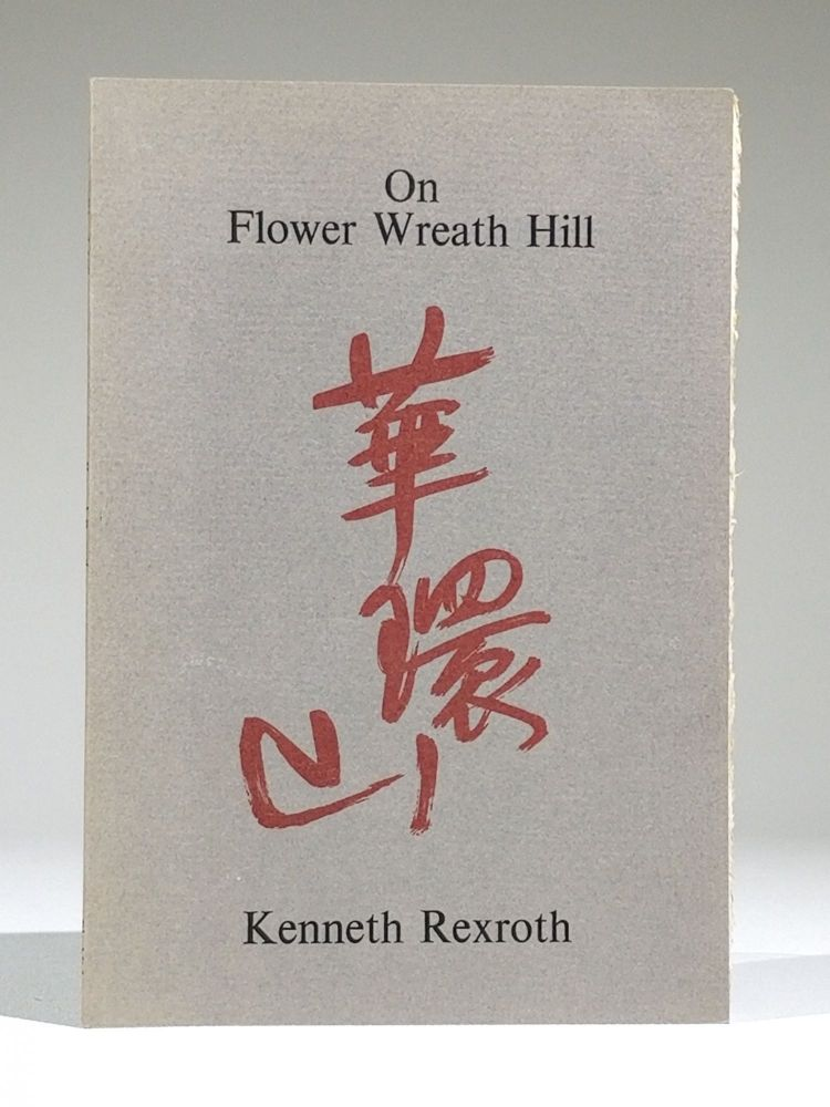 On Flower Wreath Hill (Signed). Kenneth Rexroth.