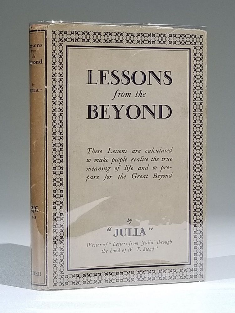 """Lessons from the Beyond. """"Julia"""", purportedly temperance, Estelle Wilson Stead, reformer Julia A. Ames."""