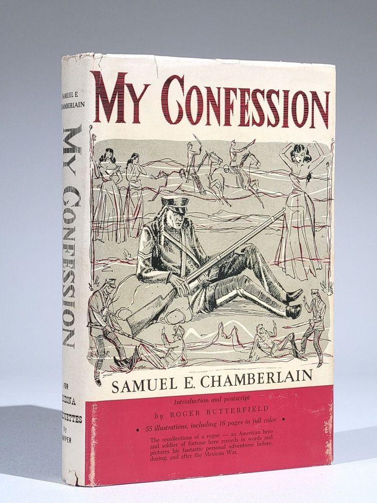 My Confession: The Recollections of a Rogue (Limited edition). Samuel E. Chamberlain.