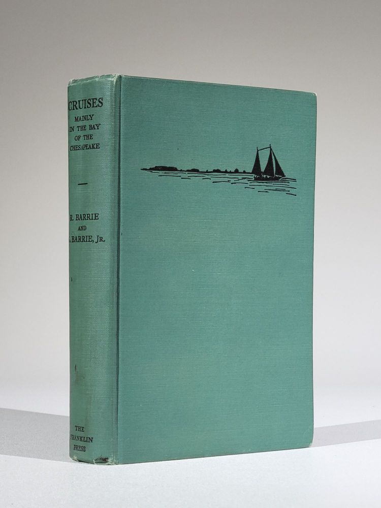 Cruises, Mainly in the Bay of the Chesapeake. Robert Barrie, George Barrie Jr.