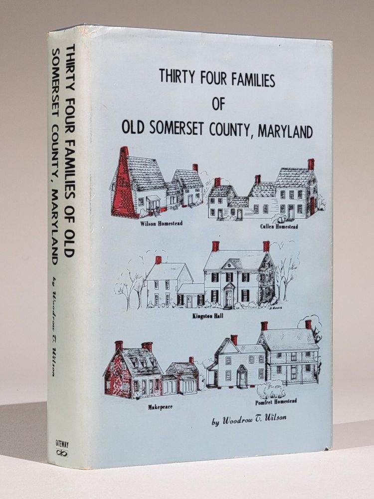 Thirty Four Families of Old Somerset County, Maryland (Signed). Woodrow Wilson, homas.