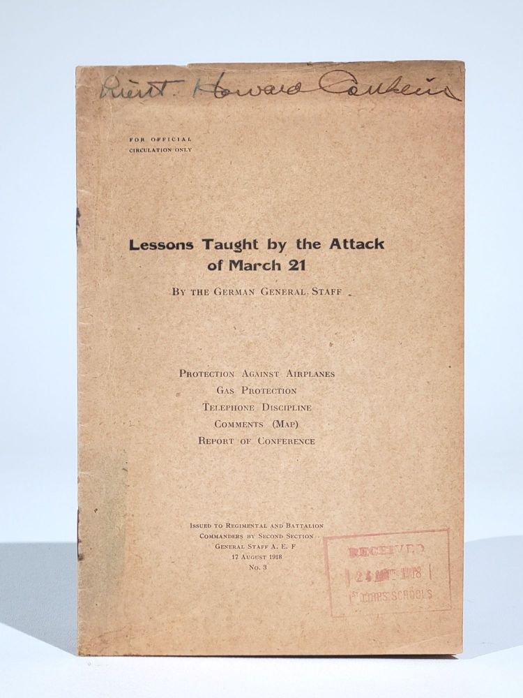 Lessons Taught by the Attack of March 21: Protection Against Airplanes, Gas Protection, Telephone Discipline, Comments (Map), Report of Conference. German General Staff.