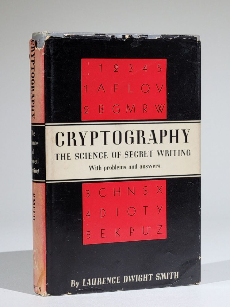 Cryptography: The Science of Secret Writing. Laurence Dwight Smith.