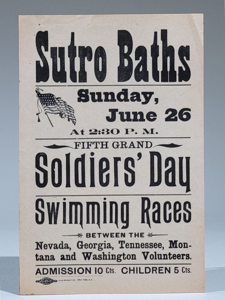 Sutro Baths. Sunday, June 26 at 2:30 P.M. Fifth Grand Soldier's Day Swimming Races. San Francisco.