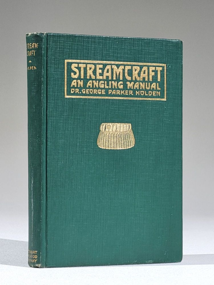 Streamcraft: An Angling Manual. Ge . Parker Holden, rge.
