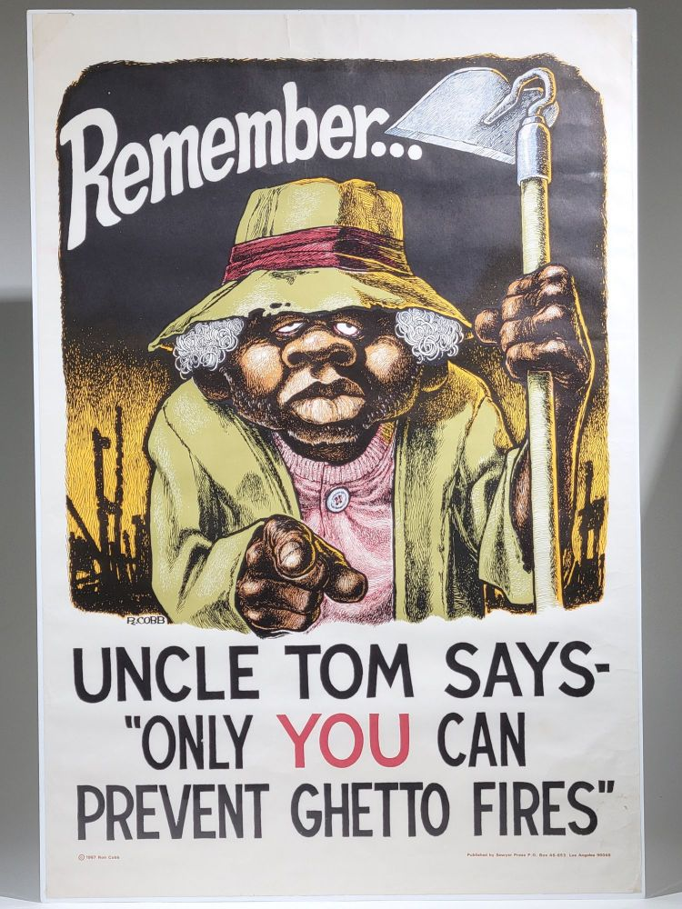 """Remember...Uncle Tom Says- """"Only You Can Prevent Ghetto Fires"""" Ron Cobb."""