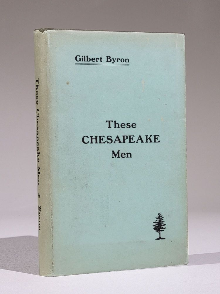 These Chesapeake Men (Signed), with Typed Letter Signed by Byron. Gilbert Byron.