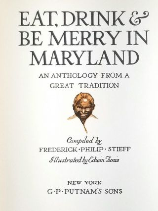 Eat, Drink and be Merry in Maryland: An Anthology from a Great Tradition