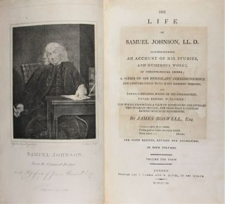 The Life of Samuel Johnson, LL. D. , Comprehending an Account of His Studies, and Numerous Works, in Chronological Order; A Series of His Epistolary Correspondence and Conversations with Many Eminent Persons; and Various Original Pieces of His Composition, Never before Published...
