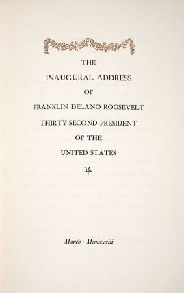 The Inaugural Address of Franklin Delano Roosevelt Thirty-Second President of the United States