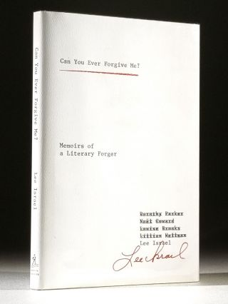Can You Ever Forgive Me?: Memoirs of a Literary Forger. Lee Israel