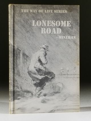 Lonesome Road: The Way of Life of a Hobo. Thomas Minehan