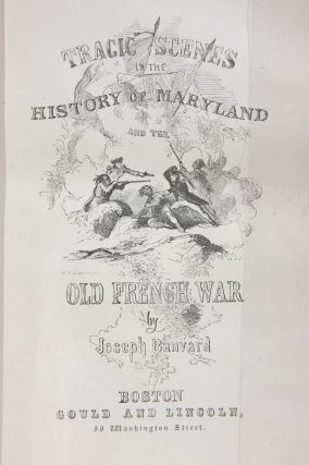 Tragic Scenes in the History of Maryland and the Old French War