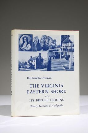 The Virginia Eastern Shore and Its British Origins: History, Gardens and Antiquities. . Chandlee...