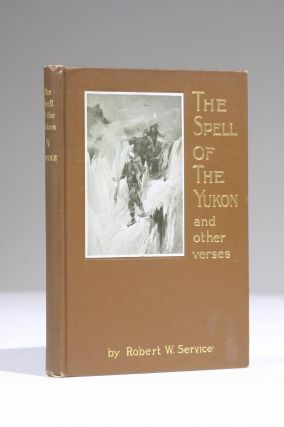 The Spell of the Yukon and Other Verses. Robert W. Service