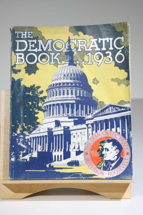 The Democratic Book 1936 [cover title]. Franklin Delano Roosevelt, Democratic National Committee
