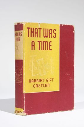 That was a Time. Harriet Gift Castlen