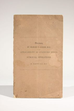 A Statement of the Claims of Charles T. Jackson, M.D., to the Discovery of the Applicability of...