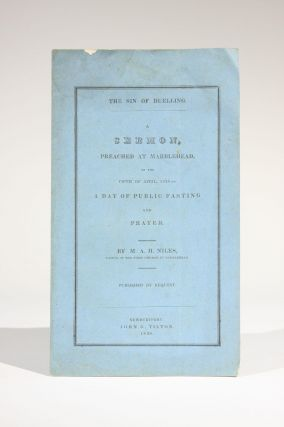 The Sin of Duelling: A Sermon Preached at Marblehead, on the Fifth of April, 1838:--A Day of...