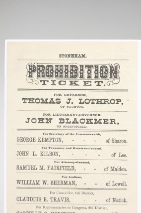 Prohibition Ticket. For Governor, Thomas J. Lothrop, of Taunton. For Lieutenant-Governor, John Blackmer, of Springfield...