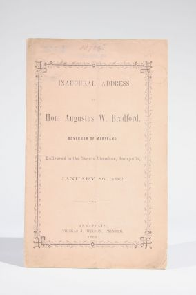 Inaugural Address of Hon. Augustus W. Bradford, Governor of Maryland, Delivered in the Senate...
