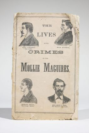 "A Full Account. The Lives and Crimes of the ""Mollie Maguires."" The Confessions and Execution...."
