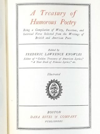"A Treasury of Humorous Poetry; Being a Compilation of Witty, Facetious, and Satirical Verse Selected from the Writings of British and American Poets [first book appearance of ""Casey at the Bat""]"